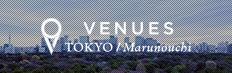 VENUES TOKYO Marunouchi